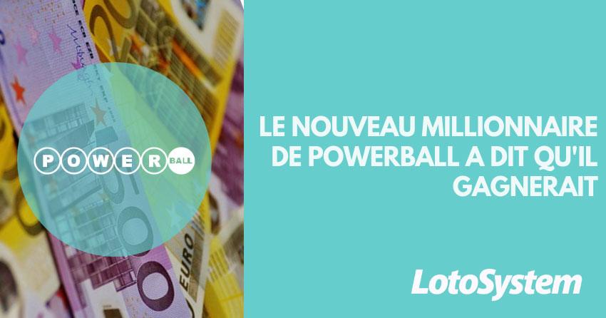 Le nouveau millionnaire Powerball a dit qu'il gagnerait